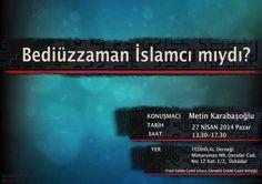 """Metin Karabaşoğlu 27 Nisan Pazar 13:30-17:30 arasında """"Bediüzzaman İslamcı mıydı?"""" konusu üzerine seminer verecektir. http://t.co/EWW7fNL69D"""