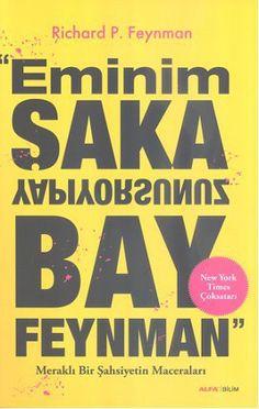 eminim saka yapiyorsunuz bay feynman   merakli bir sahsiyetin maceralari - richard p  feynman - alfa yayincilik  http://www.idefix.com/kitap/eminim-saka-yapiyorsunuz-bay-feynman-merakli-bir-sahsiyetin-maceralari-richard-p-feynman/tanim.asp