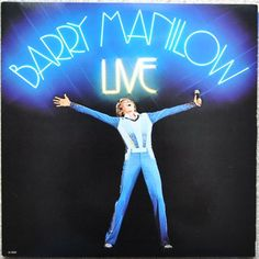 Barry Manilow - Live, 1973, this album started my life long love of Barry.