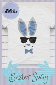 f7ecef6f8 Easter bunny swag - I want to download this and make t-shirts for my  nephews. But they'll need sunglasses to go with them. #ad #EasterSwag  #instantdownload