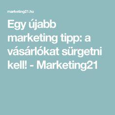 Egy újabb marketing tipp: a vásárlókat sürgetni kell! - Marketing21