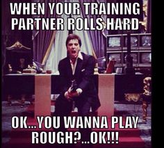 I have to admit I'm usually the crazy one that rolls hard!