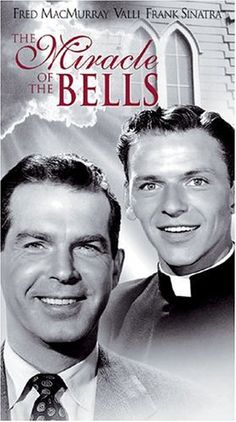 The Miracle of the Bells 1948 theatrical poster.  Directed by Irving Pichel.  Written by Russell Janney.  Starring Fred MacMurray, Alida Valli,  Frank Sinatra & Lee J. Cobb Distributed by RKO Release date(s) 1948