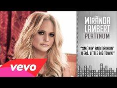 Miranda Lambert feat. Little Big Town - Smokin' and Drinkin' (Audio) - YouTube