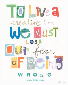 To Live A Creative Life quote by Joseph Chilton Pearce. artwork  by tada by Jill McDonald (missjillmcdonald) http://www.etsy.com/shop/missjillmcdonald #inspiration