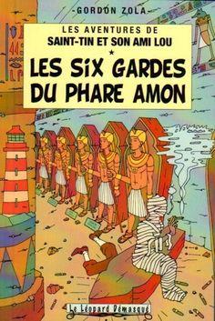 Les aventures de Saint-Tin et son ami Lou Les six gardes du phare amon Album Tintin, Herge Tintin, Amon, Easy Rider, Comic Book Characters, Comic Covers, Satire, Pop Art, Literature