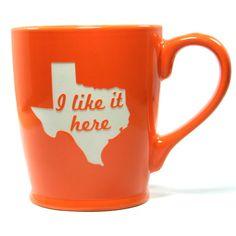 Texas State Mug  Orange  I Like It Here  by BreadandBadger on Etsy, $25.00