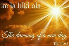"""""""The dawning of a new day"""" Hawaiian Phrases, Hawaiian Sayings, Aloha Hawaii, Hawaii Travel, Hawaii Quotes, Aloha Quotes, Hawaii Language, Hawaiian Tattoo, Hawaiian Tribal"""