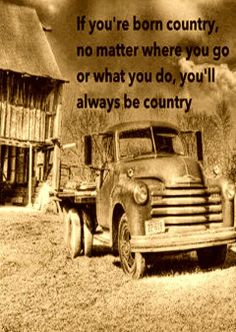 Coutry Girl always at heart :) You can take me from the country but you can't take the country from me! :)