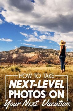 How To Take Your Travel Photos To The Next Level