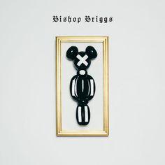 Bishop Briggs EP - Bishop Briggs. Dark pop at its finest