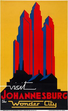 Visit Johannesburg, the Wonder City. This vintage travel poster circa 1935 show skyscrapers in Johannesburg, South Africa.(via Visit Johannesburg, the Wonder City – Vintagraph) Art Deco Posters, Poster Prints, Tourism Poster, Retro Poster, Poster Vintage, Vintage Artwork, Vintage Prints, Travel Illustration, Building Illustration