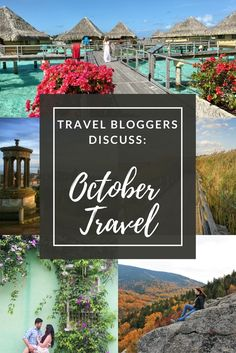 Top Travel destinations in October as told by travel bloggers. From the United states, Asia and Europe!
