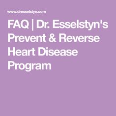 FAQ | Dr. Esselstyn's Prevent & Reverse Heart Disease Program Plant Based Whole Foods, Plant Based Eating, Plant Based Diet, Caldwell Esselstyn, Heart Disease Symptoms, Heart Patient, Fat Free Milk, Flax Seed Recipes, Plant Based Nutrition