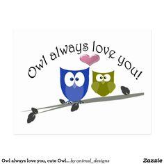 Owl always love you, cute Owls Art Postcard