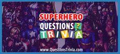 Superhero Trivia Questions and Αnswers - QuestionsTrivia Comic Book Superheroes, Superhero Characters, Trivia Questions For Kids, Avengers Quiz, Quizzes For Kids, Wayne Enterprises, Lego Batman Movie, Trivia Quiz, Movie Facts