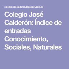Colegio José Calderón: Índice de entradas Conocimiento, Sociales, Naturales
