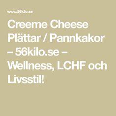 Creeme Cheese Plättar / Pannkakor – 56kilo.se – Wellness, LCHF och Livsstil!