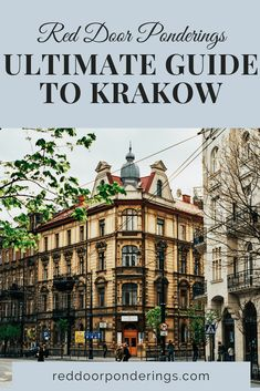 Ultimate Guide to Krakow, Poland with Red Door Ponderings