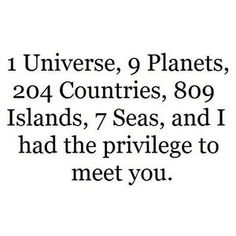 Everyone in your life is a privilege. <3