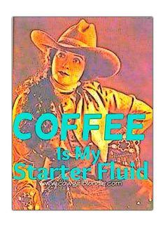 Starter Fluid - Coffee Time www.cowgirlblondie.com