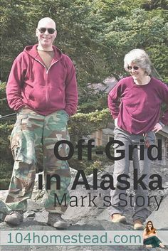 My wife and I live an off-grid homestead lifestyle in Alaska because we prefer to live closer to nature, at a different pace from most of society.