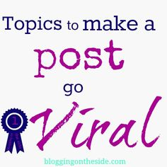 Monthly blog topics --Here are some topics to make a post go viral andto help inspire you each month