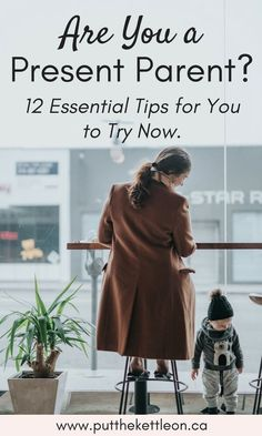 "12 Essential Tips to Being a ""Present Parent"". Are you a present parent? Living in the present helps you enjoy life and this relates to parenting too. Try these12 essential tips now to be a great parent! #parenting #family #parentinghack #liveinthepresent #liveinthemoment"