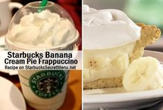 Banana Cream Pie Frappuccino via Starbucks Secret Menu! Recipe here: http://starbuckssecretmenu.net/starbucks-secret-menu-banana-cream-pie-frappuccino/