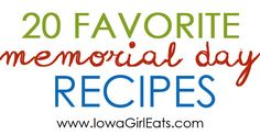 20 Favorite Memorial Day Recipes   iowagirleats.com