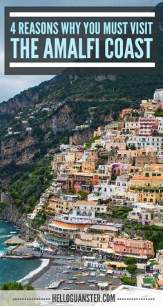 One of Italy's most gorgeous destinations! Here's 4 Reasons Why You Must Visit the Amalfi Coast. #Travel #Italy