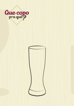 Copo lager: usado para tomar cervejas do tipo lager, o modelo é alto e tem forma cilíndrica. Essas características facilitam a formação de espuma e mantém a temperatura e o gás