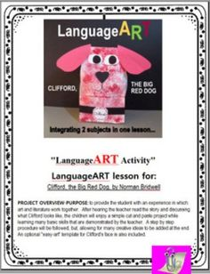 "EVERYONE LOVES CLIFFORD -JUST EVERYONE!  And this free lesson, ""CLIFFORD, THE BIG RED DOG CRAFTIVITY...AFTER READING THE STORY"", provides the primary age children with an introductory experience in my LanguageART approach to teaching...in which art and literature work together."