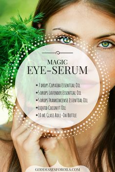 MAGIC EYE-SERUM diy recipe Copaiba Essential Oil, Lavender Essential Oil, Frankincnese Essential Oil, Coconut Oil