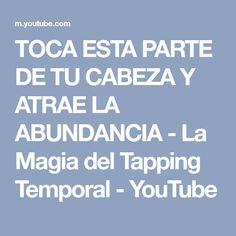 TOCA ESTA PARTE DE TU CABEZA Y ATRAE LA ABUNDANCIA - La Magia del Tapping Temporal - YouTube