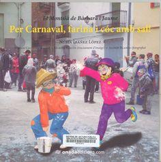 Ibáñez López, Núria. Per Carnaval, farina i cóc amb sal! / Núria Ibáñez López, Míriam Cid Valldepérez (il·lustracions), Marina Rascon Mesa (tractament d'imatge), Alfred Blanch Farnós (fotografia). Benicarló : Onada, 2016