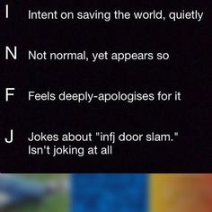 yeah, basically all of it Intj And Infj, Infj Mbti, Enfj, Rarest Personality Type, Infj Personality, Infj Door Slam, Psychology, Feelings, Zodiac