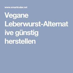 Vegane Leberwurst-Alternative günstig herstellen