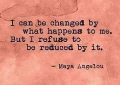 Quotes About Strength Women Motivation Maya Angelou Trendy Ideas Feel Good Quotes, Life Quotes Love, New Quotes, Change Quotes, Words Quotes, Funny Quotes, Sayings, Wisdom Quotes, Lady Quotes