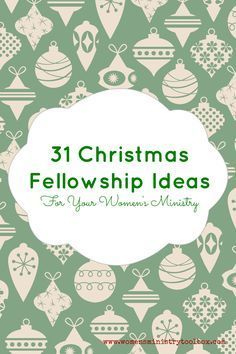 31 Christmas Fellowship Ideas - For Your Women's Ministry **USE THE ORNAMENT EXCHANGE NEXT YEAR FOR GIFT EXCHANGE