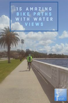 15 bike paths with feature incredible water scenery. Get in a great workout, while enjoying an even better view! Bike Path, Travel List, Bikers, Getting Out, Nice View, Paths, Scenery, Destinations, Relax