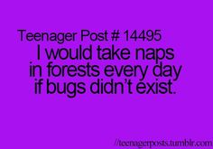 YES!!!!! and if there were a forest nearby