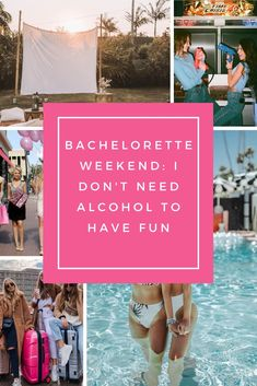 Bachelorette Weekend: I don't need Alcohol to have fun