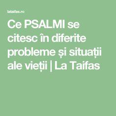 Ce PSALMI se citesc în diferite probleme și situații ale vieții | La Taifas Math Equations