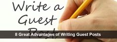 8 Great Advantages of Writing Guest Posts