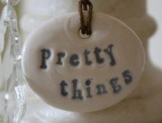 I like pretty things, do you?