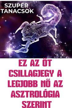EZ AZ ÖT CSILLAGJEGY A LEGJOBB NŐ AZ ASZTROLÓGIA SZERINT #horoszkóp #csillagjegy #skorpió #vízöntő #bika #halak #kos Bika, Grace Kelly, Zodiac Signs, Life Hacks, Movie Posters, Zodiac Signs Months, Zodiac Constellations, Horoscopes, Lifehacks