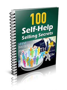 100 Self-Help Selling Secrets -   Self improvement product selling secrets for all kinds of profitable self help/improvement products to sell!