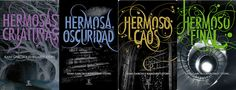 HERMOSAS CRIATURAS  1. Hermosas Criaturas  2. Hermosa Oscuridad  3. Hermoso Caos 4. Hermoso Final
