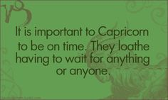 This is so true! I'm extremely punctual and get really irritated when others aren't.